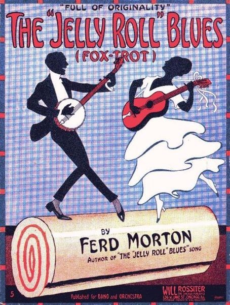 "The illustration on the sheet music cover shows the silhouette of a man playing the banjo and a woman playing the guitar dancing on top of a jelly roll. The text of the cover art reads, ""Full of Originality. The 'Jelly Roll' Blues (Fox-Trot) by Ferd Morton, author of 'The 'Jelly Roll' Blues' Song."""