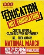 """The text of the poster reads, """"Education not emigration. Can you afford a £3,999 reg fee in September? No...then march!"""""""